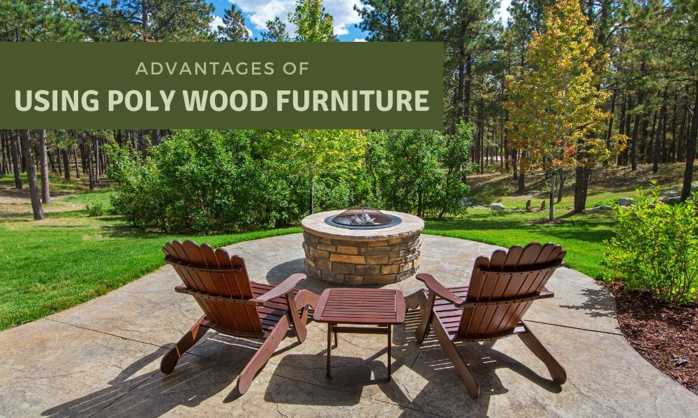 advantages of using poly wood furniture